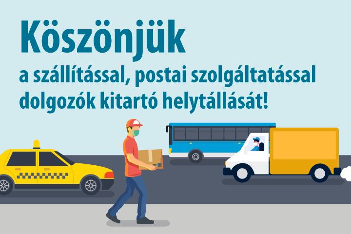 Köszönjük a szállítással, postai szolgáltatással foglalkozók helytállását!