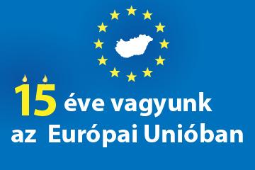 15 éve vagyunk az Európai Unióban